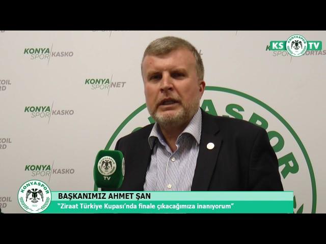 """Başkanımız Ahmet Şan """"Kupa'da finale çıkacağımıza inanıyorum"""""""