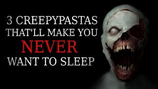 3 Creepypastas That'll Make You NEVER Want To Sleep