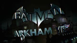BATMAN: ARKHAM VR Gameplay