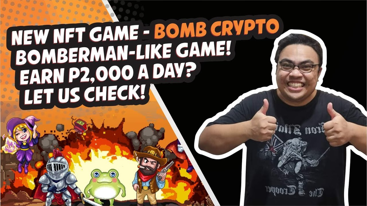 New NFT Game - Bomb Crypto EP1 (Bomberman-Like Game)! Earn P2,000 a day? Let us check!