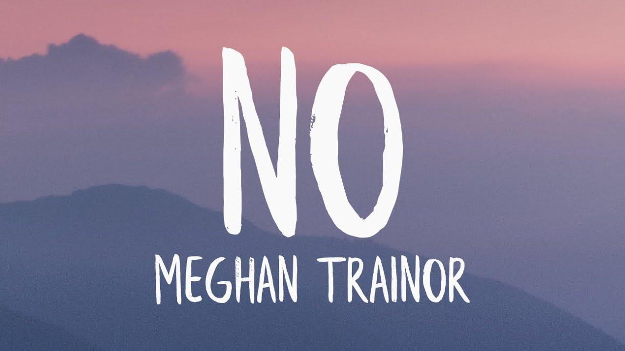 Download Meghan Trainor - NO (Lyrics)