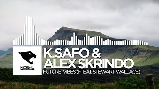 [House] - K.Safo & Alex Skrindo - Future Vibes (feat. Stewart Wallace) [NCS Release]