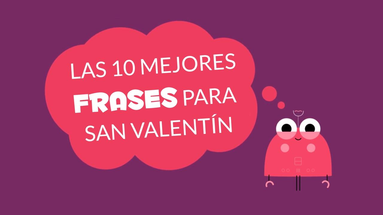 Las 10 Mejores Frases Para San Valentín