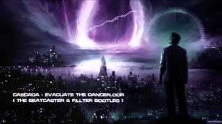 Cascada - Evacuate The Dancefloor (The Beatcaster & Fillter Bootleg) [HQ Original]