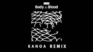 clipping. - Body & Blood (Kanga Remix)
