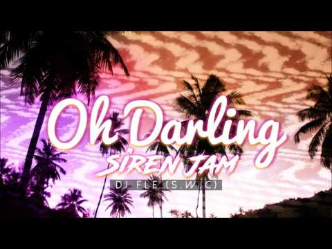 OH DARLING SIREN JAM (DJ FLE)