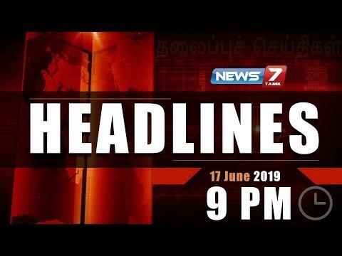 Today Headlines @ 9PM   இன்றைய தலைப்புச் செய்திகள்   News7 Tamil   Night Headlines   17.06-2019