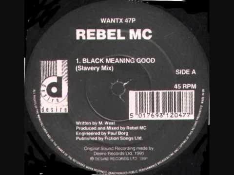 Rebel MC - Black Meaning Good (Slavery Mix)