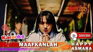 Happy Asmara - Maafkanlah (Karaoke)