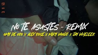 No Te Asustes - Remix (Omy De Oro x Alex Rose x Jay Wheeler x Miky Woodz) - LETRA
