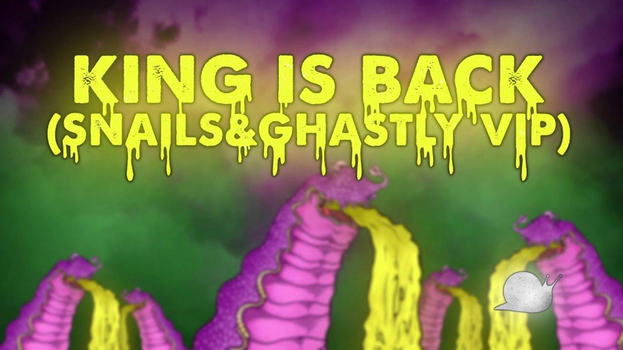 SNAILS - King is Back VIP (Snails & Ghastly) [Free Download]