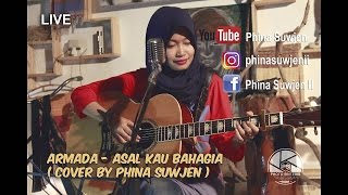 Video ASAL KAU BAHAGIA - ARMADA ( COVER BY PHINA SUWJEN) download MP3, 3GP, MP4, WEBM, AVI, FLV November 2017