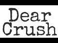 Dear Crush A Short Sad Story mp3