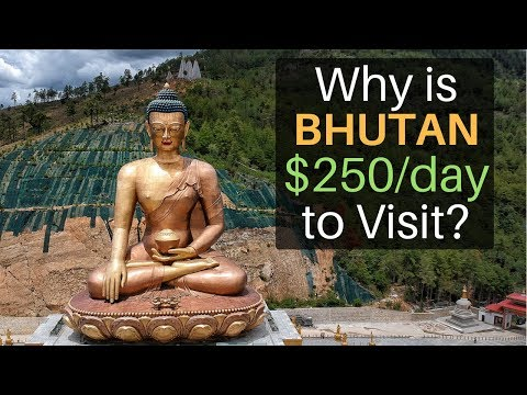 Why is BHUTAN $250/day to Visit?