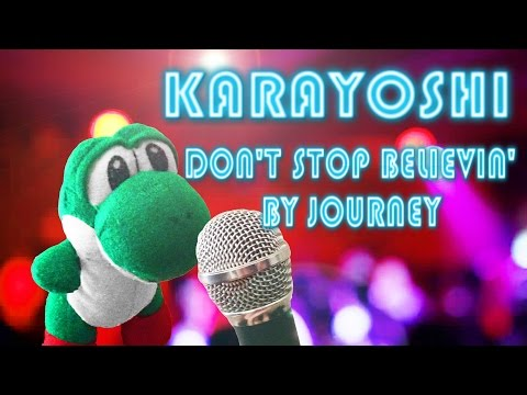 KaraYoshi: Don't Stop Believin' by Journey