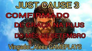 JUST CAUSE 3 - COMFIRMADO DE GRAÇA NA PLUS DO MÊS DE SETEMBRO