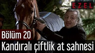 Ezel 20.Bölüm Kandıralı Çiftlik At Sahnesi