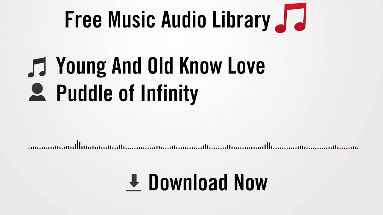 Young And Old Know Love Puddle Of Infinity Youtube Royalty Free Music Download Youtube