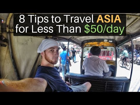 8 Budget Tips to Travel ASIA for $50/day