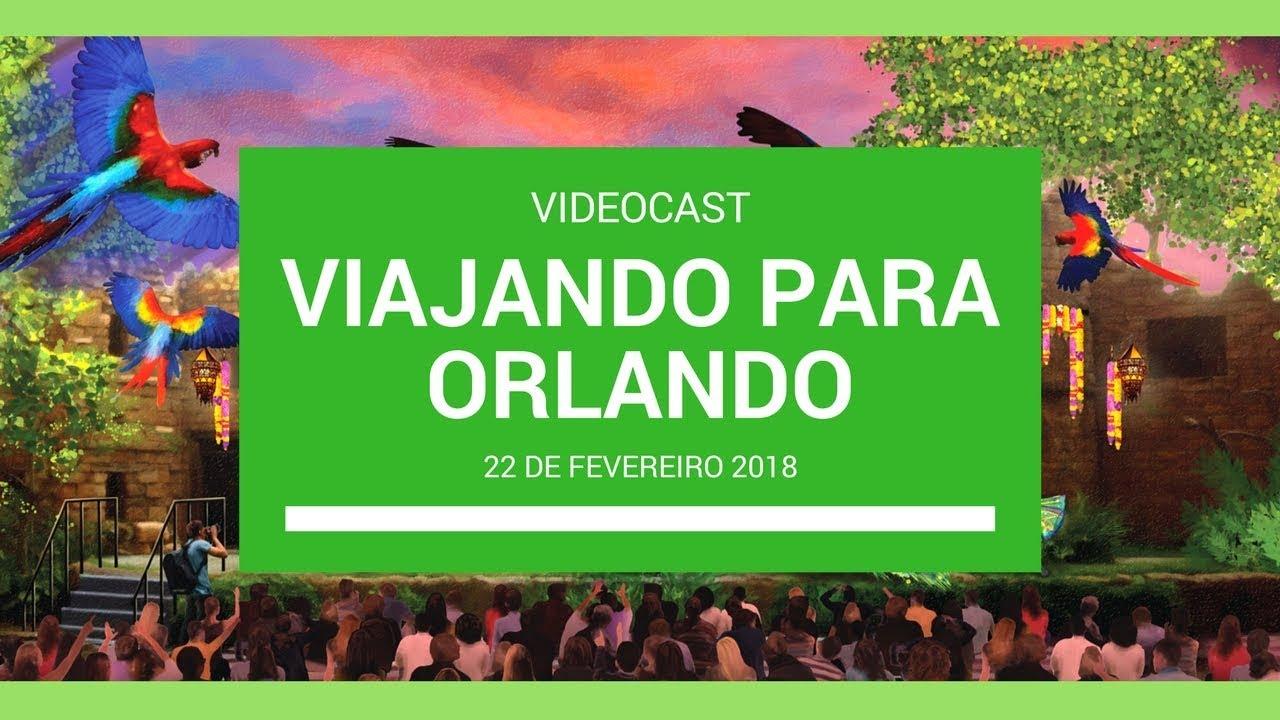 Videocast do Viajando para Orlando - 22 de fevereiro de 2018