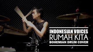 Download lagu INDONESIAN VOICES - RUMAH KITA || Bohemian Drums Cover