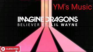 Imagine Dragons ft Lil Wayne - Believer. Video