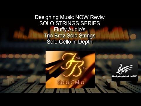 SOLO STRINGS REVIEW SERIES: Fluffy Audio's Trio Broz - Solo Cello In Depth