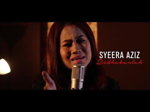 SYEERA AZIZ - Redhakanlah (Official Music Video)