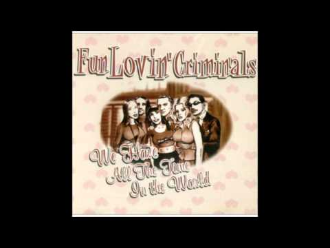 Fun Lovin Criminals - We have all the time in the world