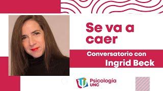 SE VA A CAER | Ingrid Beck - Conferencia | Conversatorio