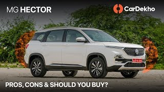 MG Hector Pros & Cons - Should You Buy One? | Price in India, Features, Interior & More | CarDekho