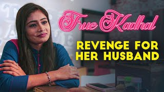 True Kadhal | A wife's revenge on a woman who cheats her husband