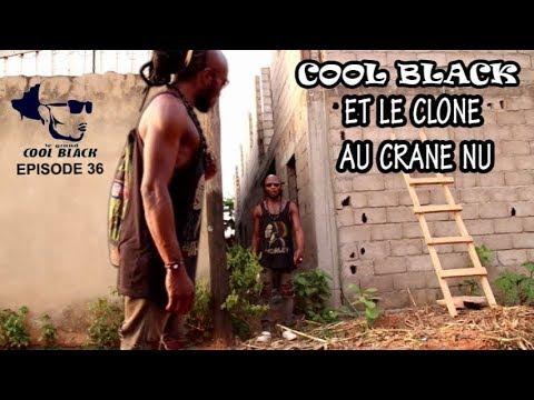 EPS  36 :COOL BLACK Et Le Clone Au Crane Nu