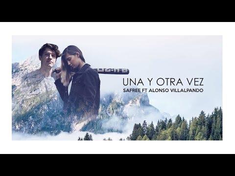 Safree - Una y otra vez (Feat. Alonso Villalpando) VIDEOCLIP OFICIAL