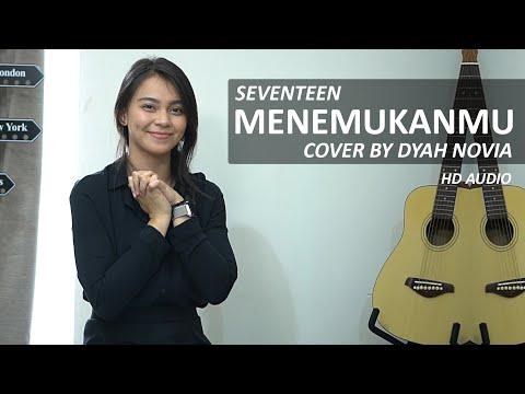 menemukanmu---seventeen-cover-by-dyah-novia-(-hd-audio-)