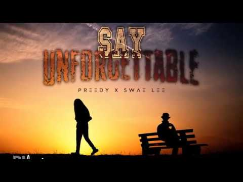 Swae Lee X Preedy- Say Unforgettable (Parallel Riddim) 2017