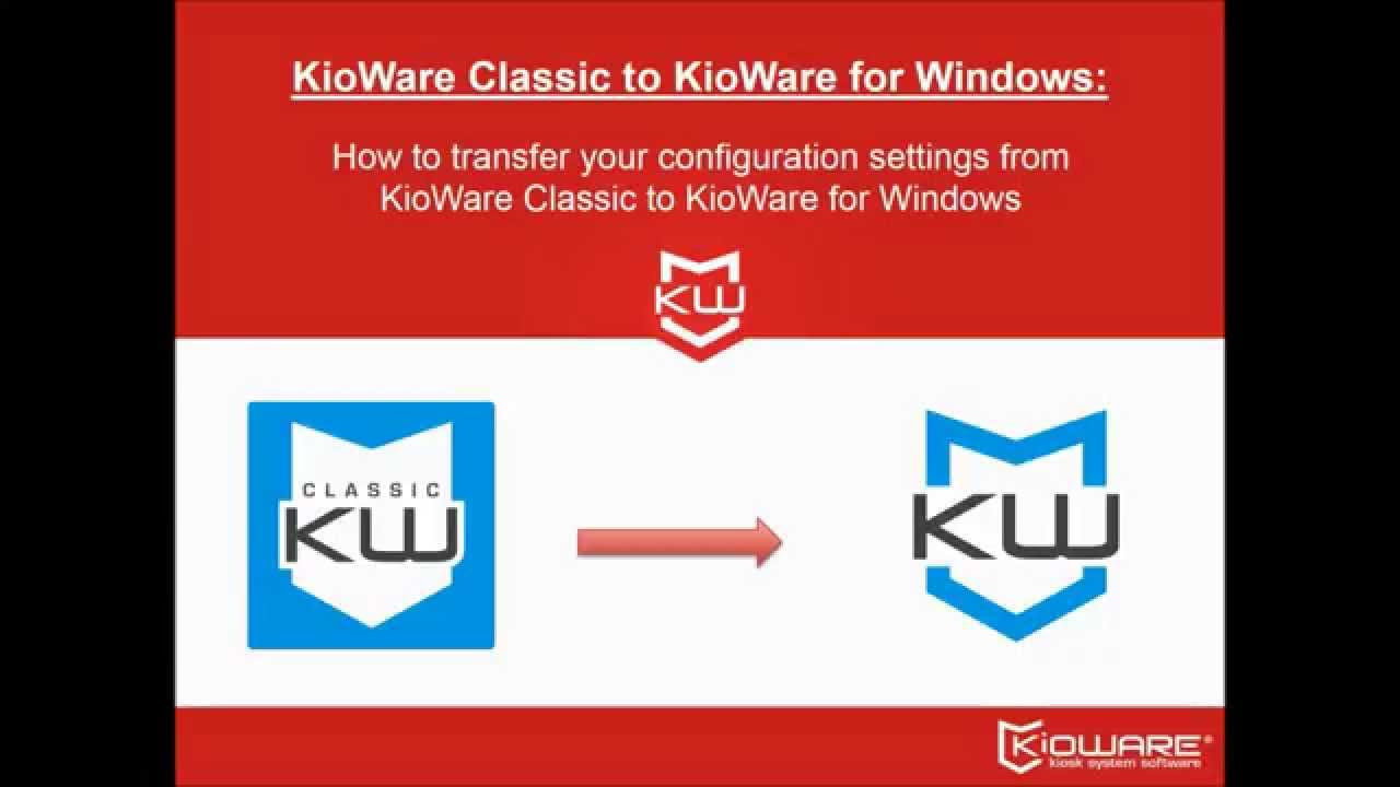 KioWare Classic Settings Import tool