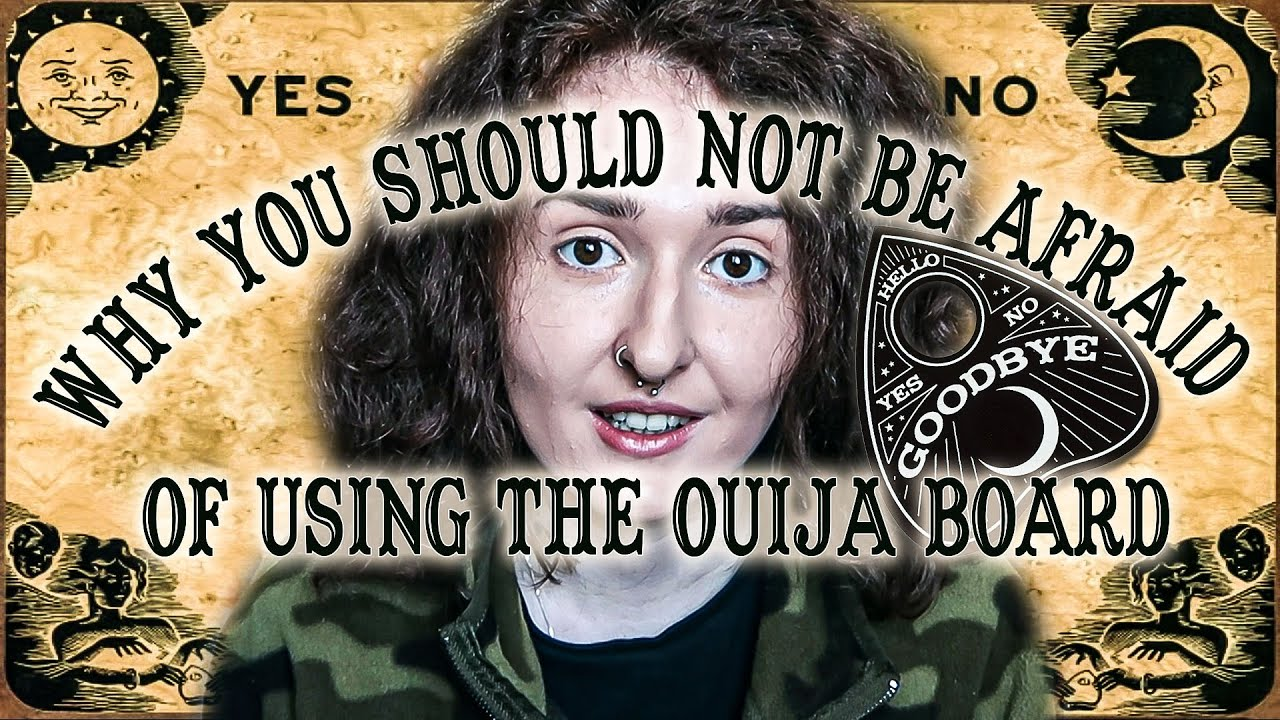 Why You Shouldn't be Afraid of Using a Ouija Board