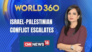 Israel-Palestinian Conflict Escalates as Rockets Fly, Street Violence Flares | World 360 |CNN News18