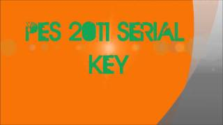 Pes 2011 Serial Key {100%}WORKING!!!