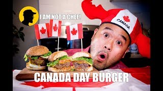 I AM NOT A CHEF Canada Day Burger (Ep. 11)