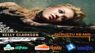 Kelly Clarkson - Because Of You (Dj Putzu KB Mix) Free Download