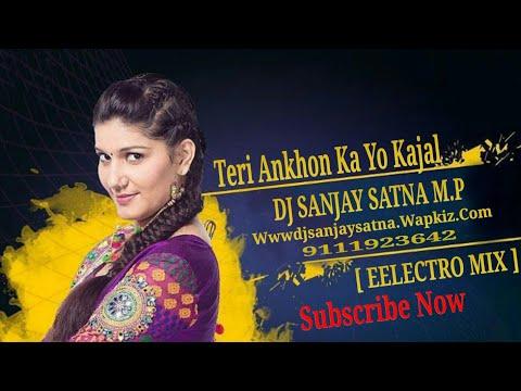 Teri Ankhon Ka Yo Kajal_Electro Mix_Dj Sanjay Satna M.p