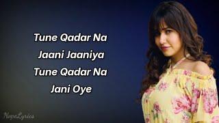 Qadar Na Janni Lyrics Sonu Kakkar Ft Rumman Ahmed Manjul Khattar Sanjeev Ajay NopeLyrics