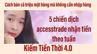 accesstrade$$ 5 CHIẾN DỊCH KIẾM TIỀN THEO TUẦN
