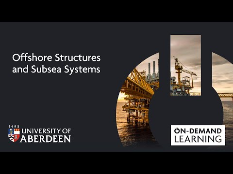 Offshore Structures and Subsea Systems - Online short course