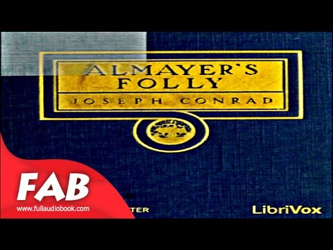Almayer's Folly Full Audiobook by Joseph CONRAD by Action & Adventure Fiction, General Fiction