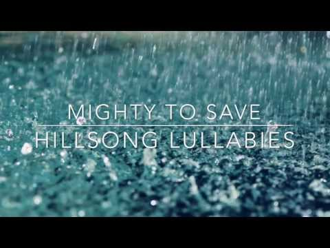 Hillsong - Mighty To Save Lullaby
