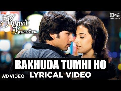 Bakhuda Tumhi Ho Lyrical - Kismat Konnection | Shahid Kapoor, Vidya Balan | Atif Aslam & Alka Yagnik