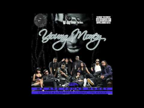 Young Money - Wife Beater [Chopped & Screwed by DJ Howie]